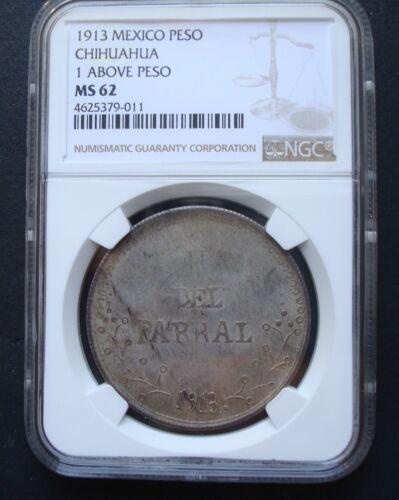 1913 Mexico RARE $1Peso Silver Revolutionary Parral ChihuahuaNGC MS62