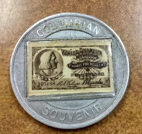 1892-3 Columbian Exposition Encased Ticket In An Aluminum Souvenir Medal