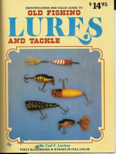 Old Fishing Lures & Tackle Value Guide By Carl Luckey, 328 Pages Soft Bound 1980