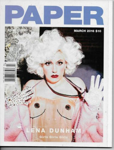 Paper March 2016 Lena Dunham  Girls Girls Girls Volume 32 Issue 4