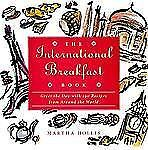 The International Breakfast Book: Greet the Day With 100 Recipes from -ExLibrary