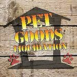 Pet Goods Liquidation