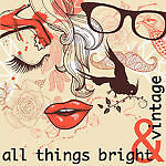 All Things Bright and Vintage