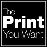 The Print You Want