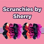Scrunchies by Sherry