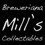 Mill's Breweriana And Collectables