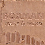 BOXMAN TRAINS,LAMPS AND THINGS