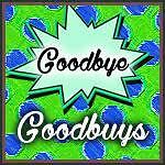 Goodbye Goodbuys