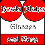 Bowls Glasses Plates and More