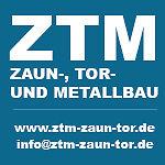 ZTM GMBH ZAUN-, TOR- und METALLBAU