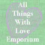 All Things With Love
