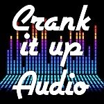 Crank it up Audio