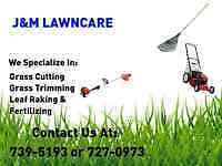 J & M Lawncare and Garbage Removal Service.