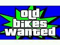 Old bikes wanted