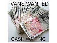 Vans Wanted, for a quick sale call us today we buy all vans