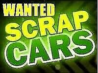 WANTED SCRAP CARS, JEEPS, VANS, MOT FAILURES AND NON RUNNERS ......