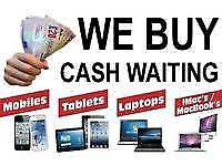 MOBILES/LAPTOPS/GAMES CONSOLES/IPADS WANTED