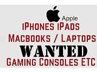 *WANTED MOBILE PHONES IPADS LAPTOPS CAMERSA TOP ££ PAID*