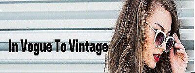 In Vogue To Vintage