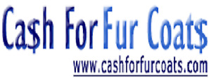 WANTED LADIES & MENS NEW & PRE-OWNED FUR COATS WILL PAY CA$$$H.