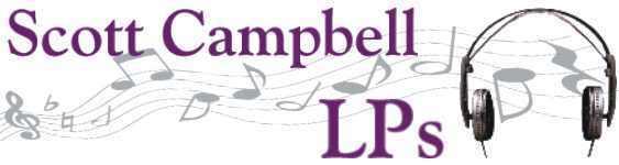 Scott Campbell LPs