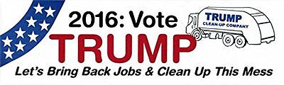 "TRUMP - Let's Bring Back Jobs & Clean Up This Mess 3"" X 10"" Vinyl Bumper Sticker"