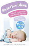 Save Our Sleep - Tizzie Hall  !!NEW BOOK!!