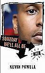 Someday-Well-All-Be-Free-by-Kevin-Powell-2006-Paperback
