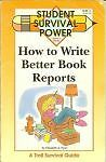 NEW: How to Write Better Book Reports (Student Survival Power)