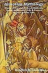Armenian Mythology : Stories of Armenian Gods and Goddesses, Heroes and...