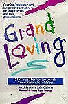 Grandloving : Making Memories with Your Grandchildren by Susan Johnson and...
