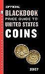 The Official Blackbook Price Guide to US Coins 2007, 45th Edition