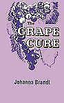 The-Grape-Cure-by-Johanna-Brandt-2011-Paperback