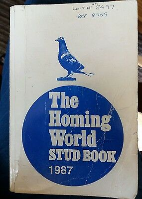 The Homing World Stud Book 1987. Royal Pigeon Racing Assoc. British Homing world