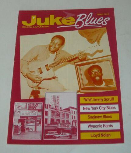 1986 JUKE BLUES UK MAGAZINE # 6 WILD JIMMY SPRUILL SAGINAW WYONONIE HARRIS NY