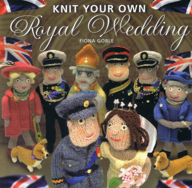 New Knitting Book Knit Your Own Royal Wedding Figures - Fiona Goble