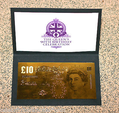 PURE 24K GOLD ** £10 ** QUEENS 90TH BIRTHDAY - 9.999 PROOF Banknote/Bill RARE*©