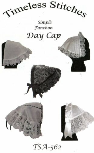 Civil War Style SIMPLE FANCHON DAY CAP Pattern Timeless Stitches TSA-562