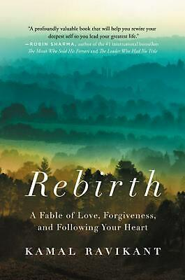 Rebirth: A Fable Of Love, Forgiveness, And Following Your