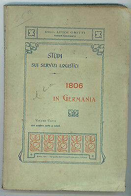 GRITTI LUIGI STUDI SUI SERVIZI LOGISTICI 1806 IN GERMANIA NAPOLEONICA 1902