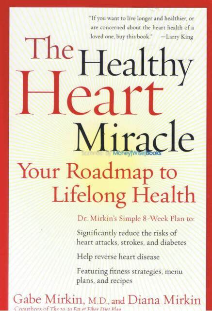 NEW The Healthy Heart Miracle: Your Roadmap to Lifelong Health - Gabe Mirkin