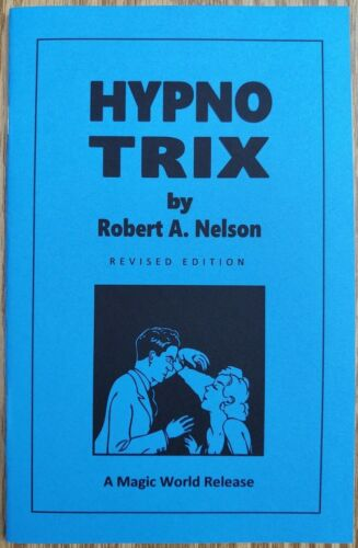 Hypno Trix by Robert A. Nelson (feats of apparent hypnotism you can do)