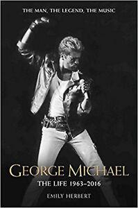 George Michael: The Life: 1963 - 2016, New, Emily Herbert Book