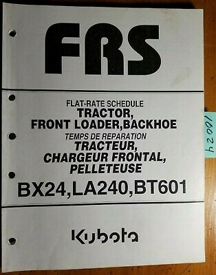 Kubota Bx24 La240 Bt601 Tractor Front Loader Backhoe Flat-rate Schedule Manual
