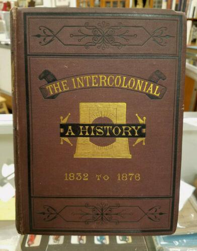 The Intercolonial A History Sanford Fleming 1876 1st 8 Fold-Outs Railroad Ex-Lib