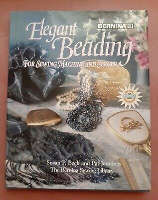 Elegant Beading: For Sewing Machine and Serger by Susan P Beck