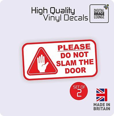 2 x Please Do Not Slam The Door Stickers Car Taxi Minibus Cab Van Vinyl Signs