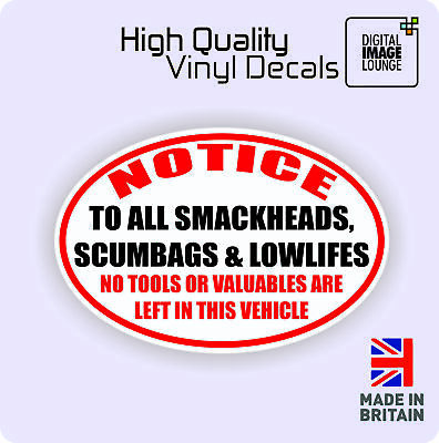 NO TOOLS SMACKHEADS SCUMBAGS LEFT IN VEHICLE Funny Car Van Window Bumper Sticker