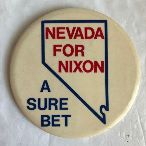 "Richard M Nixon 1960 1968 1972 ""Nevada For Nixon A Sure Bet"" Political Button"
