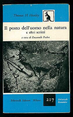 HUXLEY T.H. IL POSTO DELL'UOMO NELLA NATURA E ALTRI SCRITTI FELTRINELLI 1956